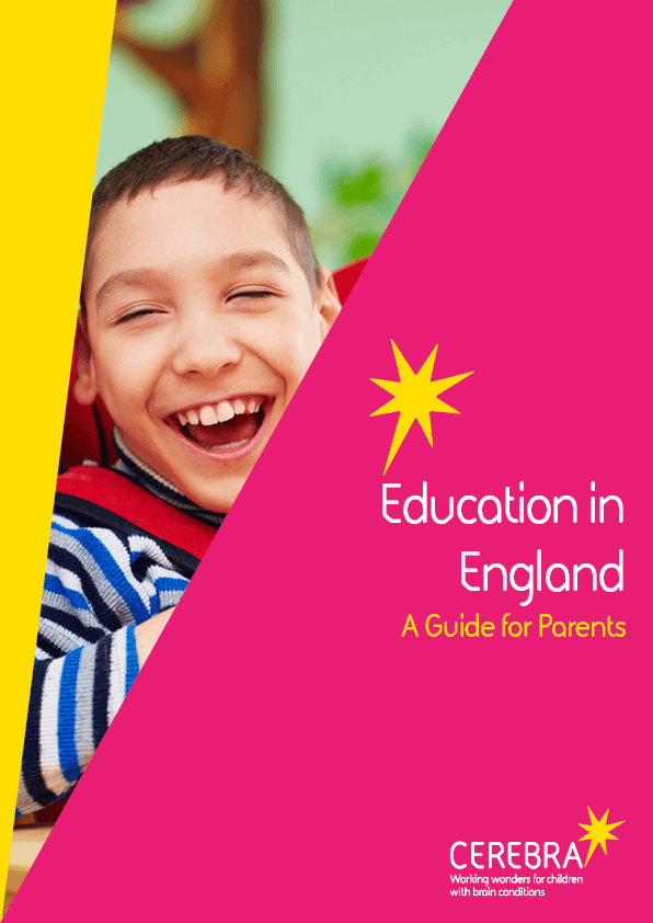 Education in England - A guide for parents - Cerebra the charity for children with brain conditions.
