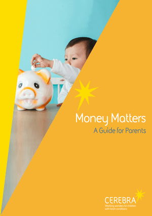 Money Matters - Cerebra the charity for children with brain conditions