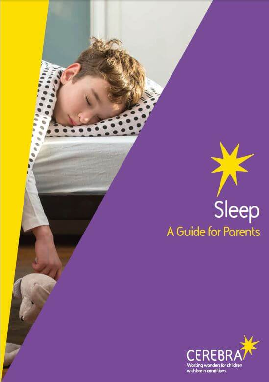 Sleep - A guide for parents - Cerebra the charity for children with brain conditions