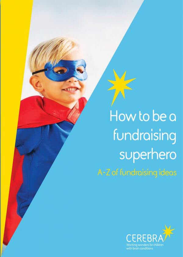 A to Z of fundraising ideas for Cerebra Children Brain Conditions.
