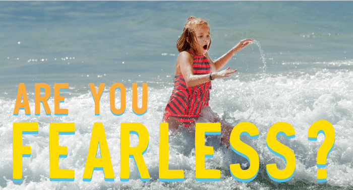 are-you-fearless