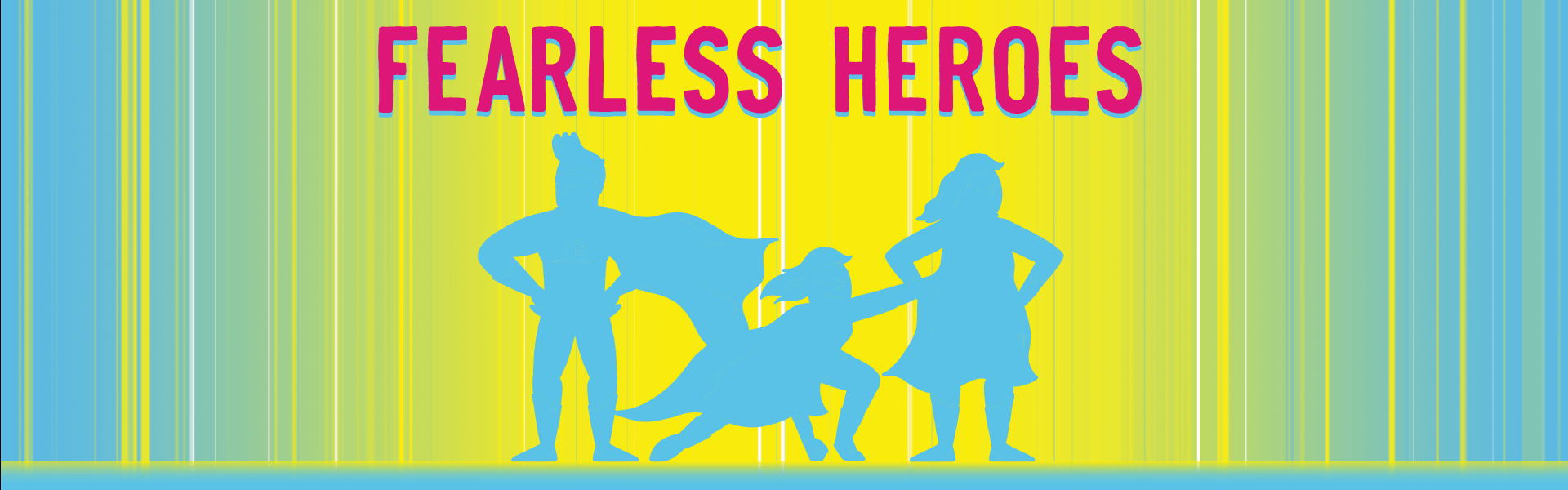 our fearless heroes
