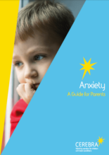 Anxiety: A guide for parents.